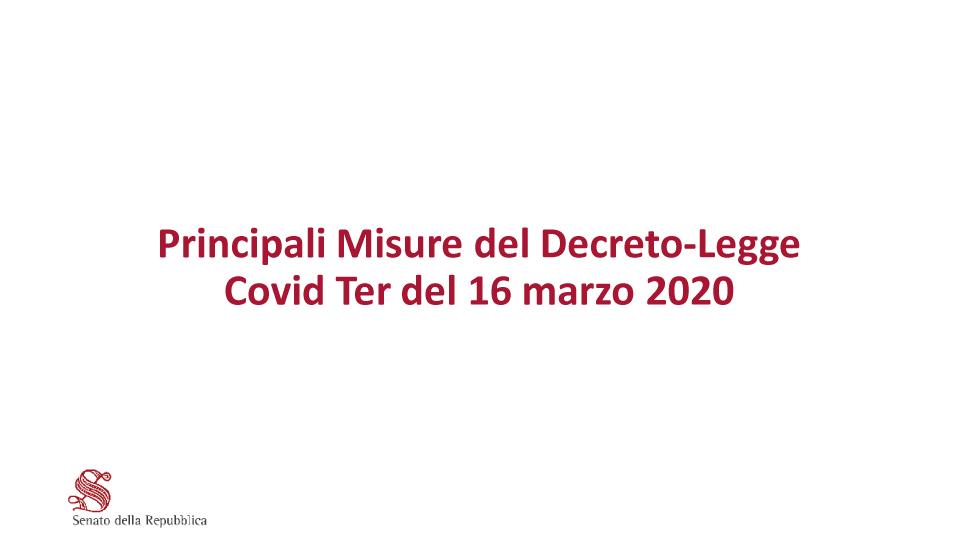 Principali misure del Decreto legge Covid Ter del 16 Marzo 2020